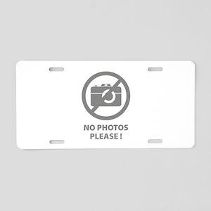 No Photos Please ! Aluminum License Plate
