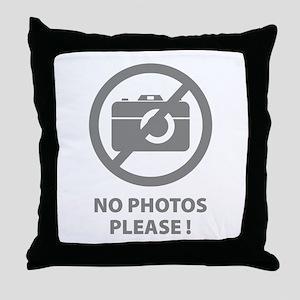 No Photos Please ! Throw Pillow