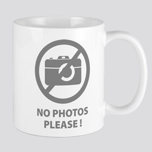 No Photos Please ! Mug