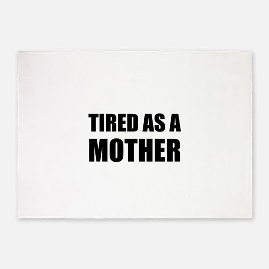 Tired As A Mother 5'x7'Area Rug