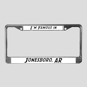 Famous in Jonesboro License Plate Frame