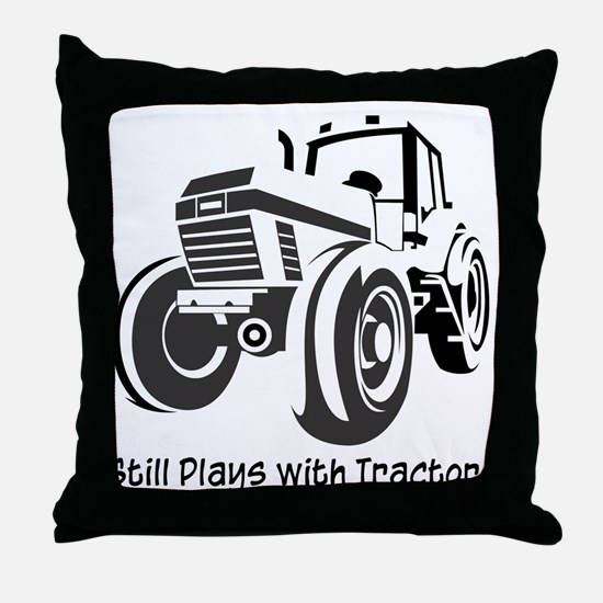 Still Plays with Tractors Throw Pillow