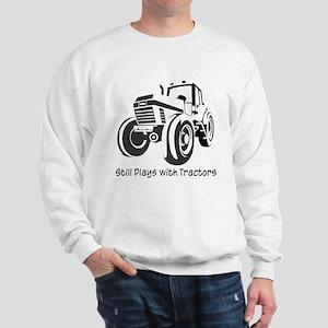 Still Plays with Tractors Sweatshirt