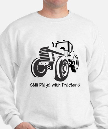 Still Plays with Tractors Sweatshirt