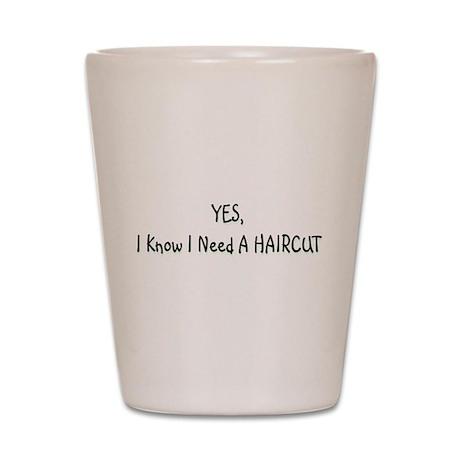 HAIRCUT Shot Glass