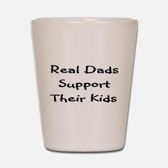 Real Dads Support Shot Glass