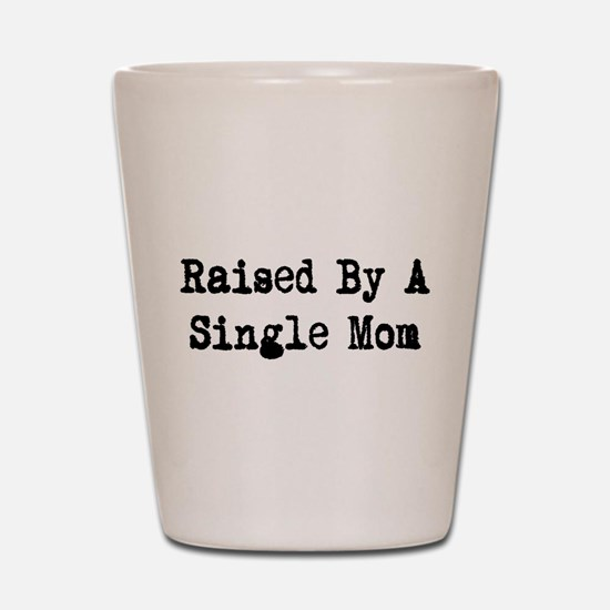 Single Mom Shot Glass