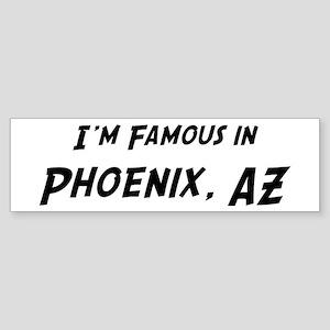 Famous in Phoenix Bumper Sticker