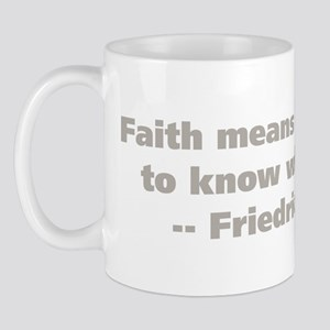 Faith Means Mug