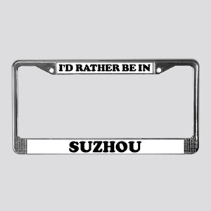 Rather be in Suzhou License Plate Frame