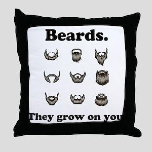 Beards - They Grow On You Throw Pillow