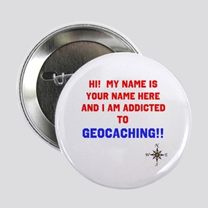 "Addicted to Geocaching 2.25"" Button"