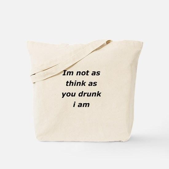 Im not Drunk, Tote Bag