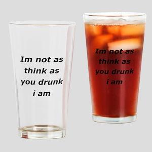 Im not Drunk, Drinking Glass