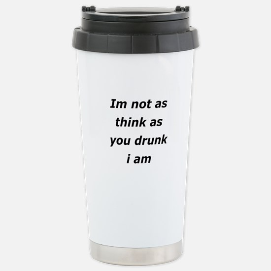 Im not Drunk, Stainless Steel Travel Mug