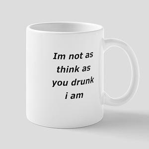 Im not Drunk, Mug
