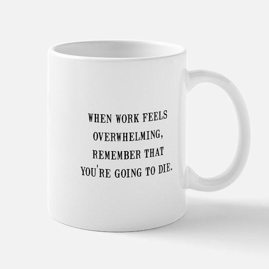 Work Overwhelming Mug