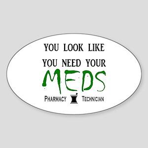 Pharmacy - Need Your Meds Sticker (Oval)