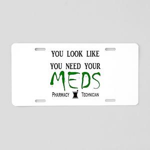 Pharmacy - Need Your Meds Aluminum License Plate