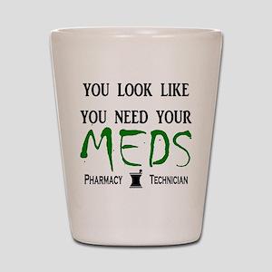 Pharmacy - Need Your Meds Shot Glass