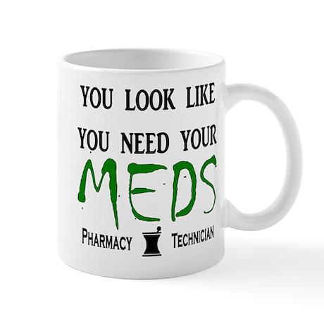 Pharmacy - Need Your Meds Mug