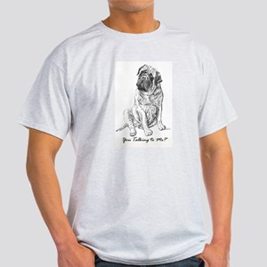 Mastiff You Talkin To Me? Light T-Shirt