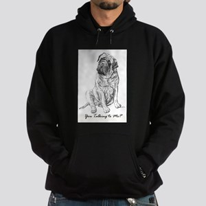 Mastiff You Talkin To Me? Hoodie (dark)