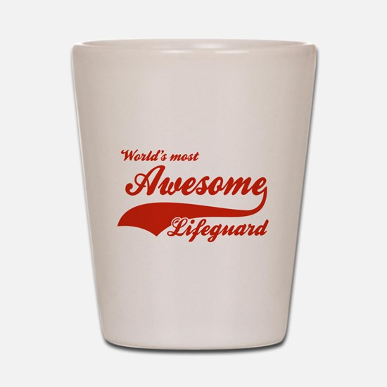 World's Most Awesome Life guard Shot Glass