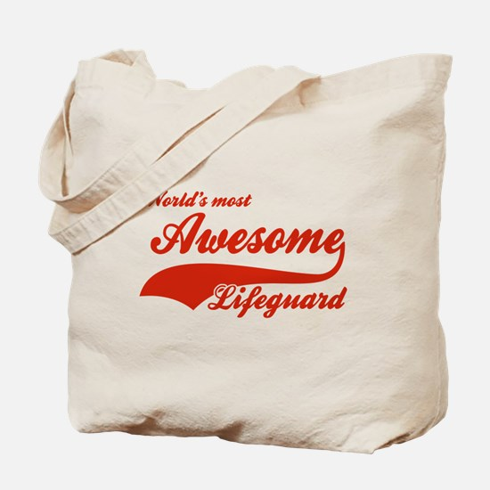 World's Most Awesome Life guard Tote Bag