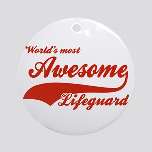 World's Most Awesome Life guard Ornament (Round)