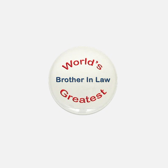 W Greatest Brother In Law Mini Button