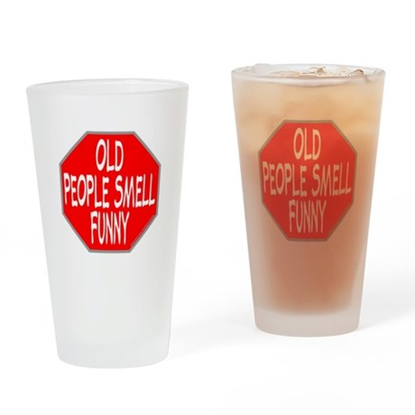 OLD PEOPLE SMELL FUNNY Drinking Glass