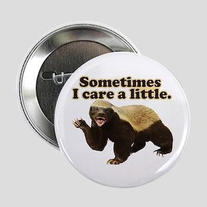"Honey Badger Sometimes I Care 2.25"" Button"