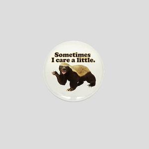 Honey Badger Sometimes I Care Mini Button