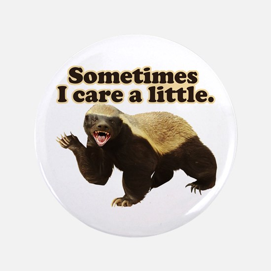 "Honey Badger Sometimes I Care 3.5"" Button (100 pac"