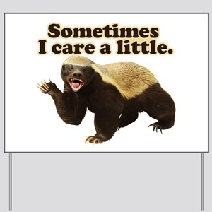 Honey Badger Sometimes I Care Yard Sign