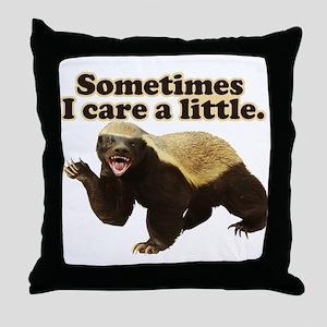 Honey Badger Sometimes I Care Throw Pillow