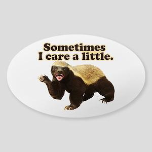 Honey Badger Sometimes I Care Sticker (Oval)