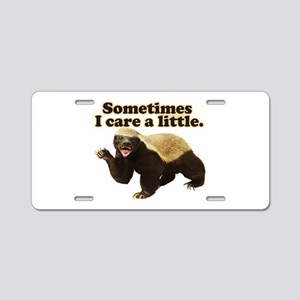 Honey Badger Sometimes I Care Aluminum License Pla