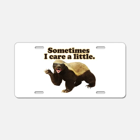 Honey Badger Sometimes I Care Aluminum License Pla