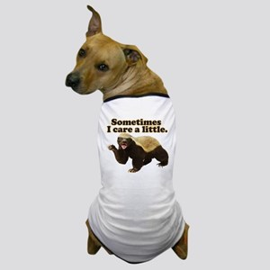 Honey Badger Sometimes I Care Dog T-Shirt