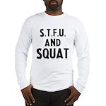 s.t.f.u..... Long Sleeve T-Shirt