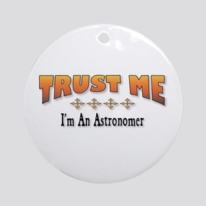 Trust Astronomer Ornament (Round)
