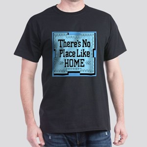 There's No Place Like Home Sk Black T-Shirt