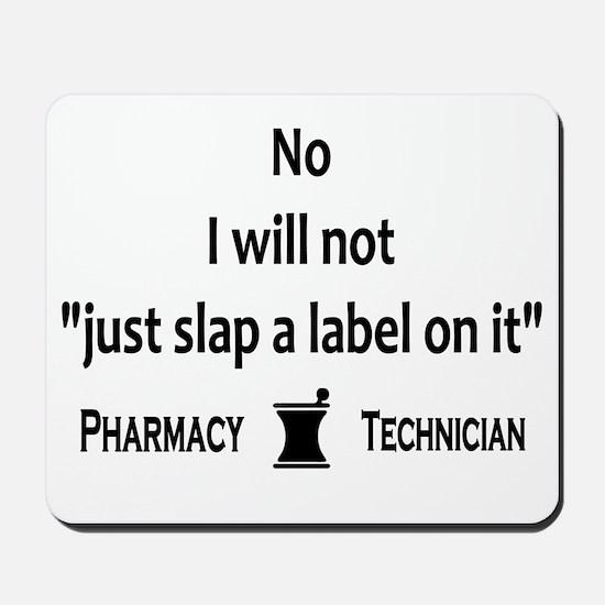 Pharmacy - Just Slap A Label On It Mousepad