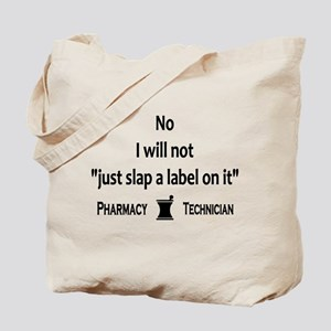 Pharmacy - Just Slap A Label On It Tote Bag