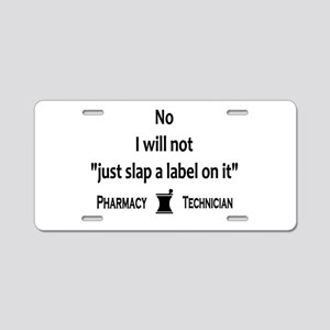 Pharmacy - Just Slap A Label On It Aluminum Licens