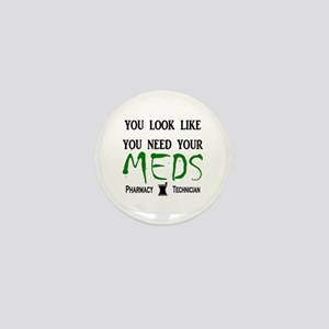Pharmacy - Need Your Meds Mini Button