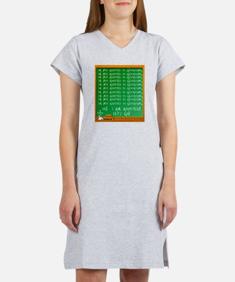 Addicted to Geocaching Women's Nightshirt