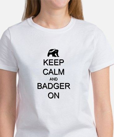 Keep Calm and Badger On Women's T-Shirt
